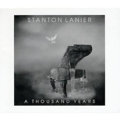 Stanton Lanier A THOUSAND YEARS CD