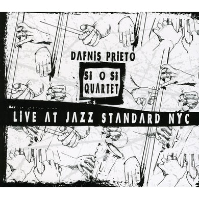 Dafnis Prieto SI O SI QUARTET LIVE AT JAZZ STANDARD NYC CD