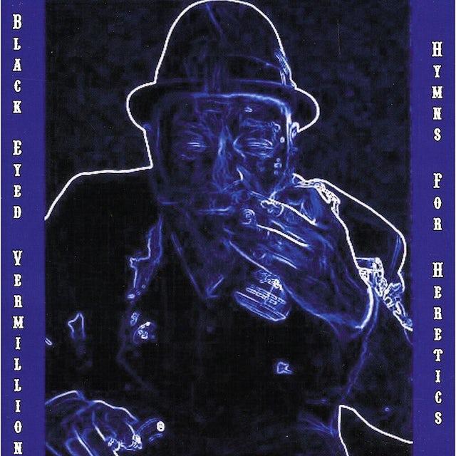 Black Eyed Vermillion HYMNS FOR HERETICS CD