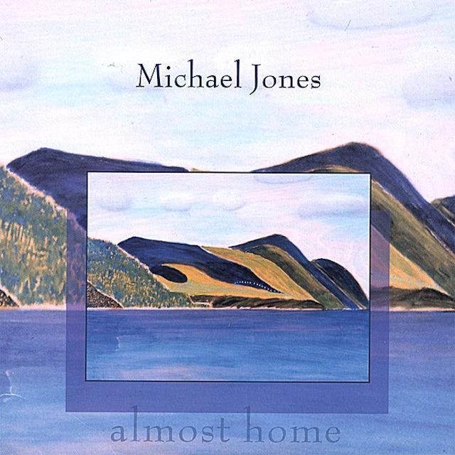 Michael Jones ALMOST HOME CD