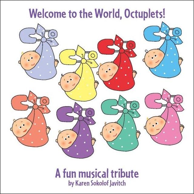 Karen Sokolof Javitch WELCOME TO THE WORLD, OCTUPLETS: A FUN MUSICAL CD