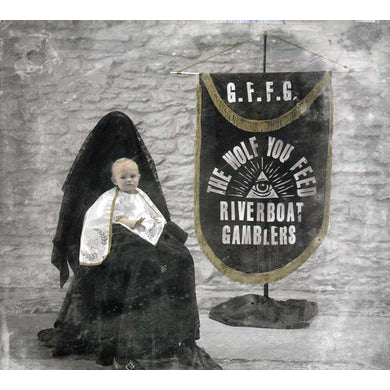 Riverboat Gamblers WOLF YOU FEED CD