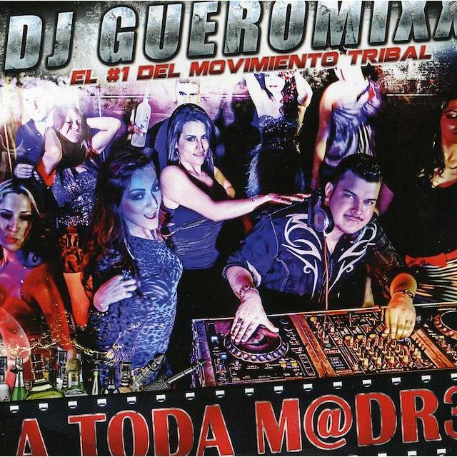 DJ Gueromixx TODA M@DR3 CD