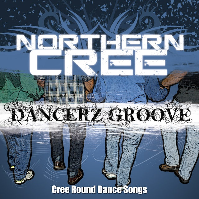 Northern Cree DANCERZ GROOVE: CREE ROUND DANCE SONGS CD