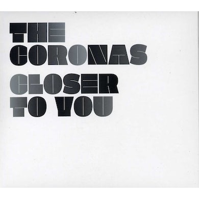 Coronas CLOSER TO YOU CD