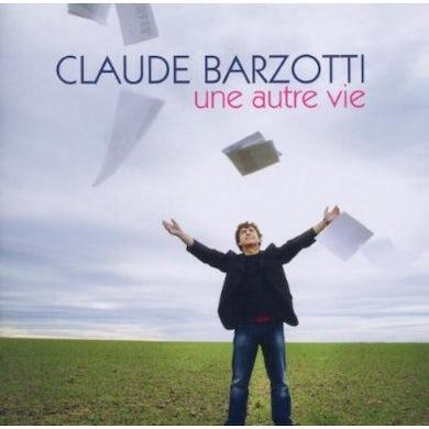 Claude barzotti UNE AUTRE VIE CD