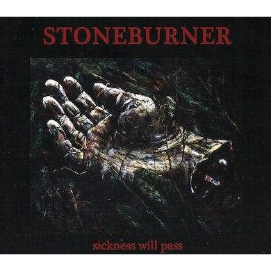 Stoneburner SICKNESS WILL PASS CD