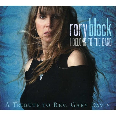 Rory Block I BELONG TO THE BAND: A TRIBUTE TO REV. GARY DAVIS CD