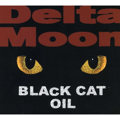 Delta Moon BLACK CAT OIL CD