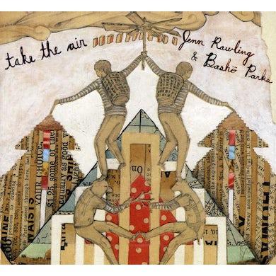 Jenn Rawling & Basho Parks TAKE THE AIR CD