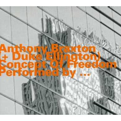 Anthony Braxton CONCEPT OF FREEDOM CD