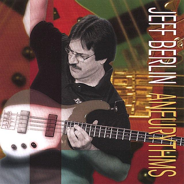 Jeff Berlin ANEURYTHMS CD