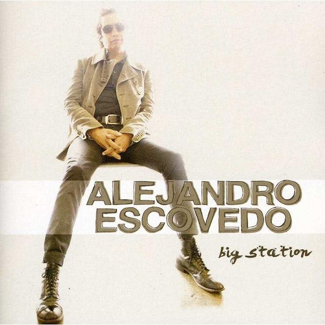 Alejandro Escovedo BIG STATION CD