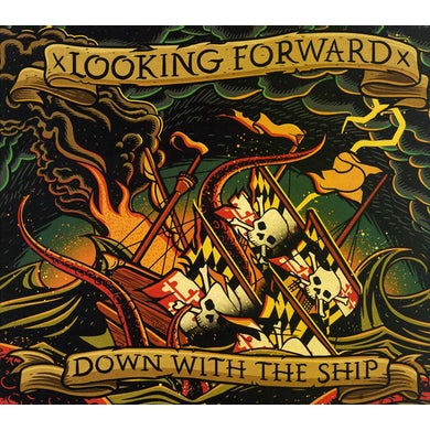 Looking Forward DOWN WITH THE SHIP CD