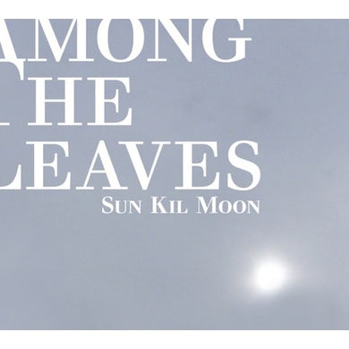 Sun Kil Moon AMONG THE LEAVES CD
