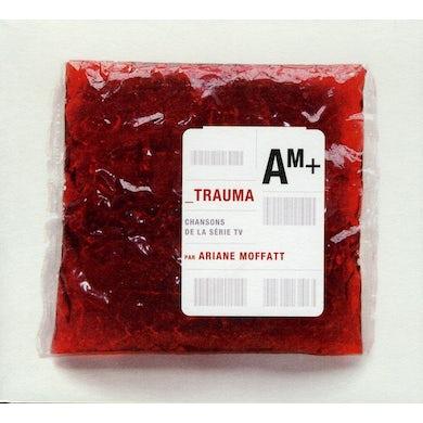 Ariane Moffatt TRAUMA: CHANSONS DE LA SERIE CD