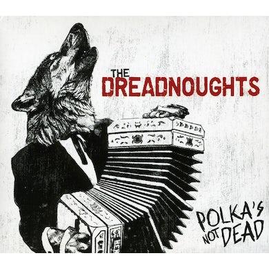 Dreadnoughts POLKAS NOT DEAD CD