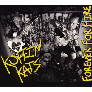 Koffin Kats FOREVER FOR HIRE CD