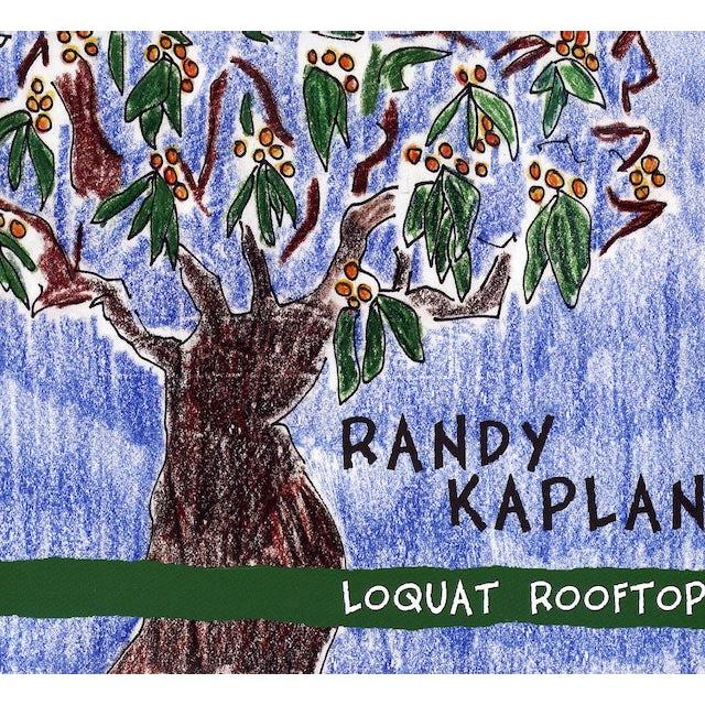 Randy Kaplan LOQUAT ROOFTOP CD