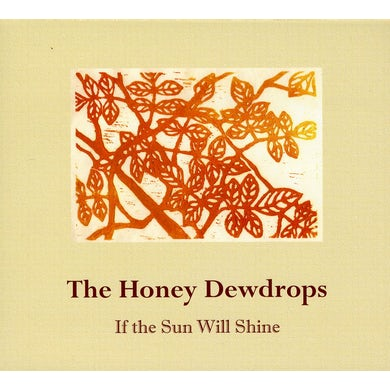 Honey Dewdrops IF THE SUN WILL SHINE CD