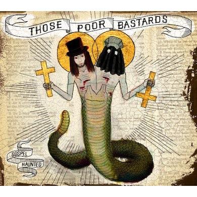 Those Poor Bastards GOSPEL HAUNTED CD