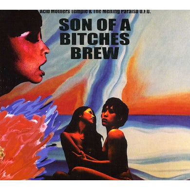 Acid Mothers Temple & Melting Paraiso U.F.O. SON OF A BITCHES BREW CD