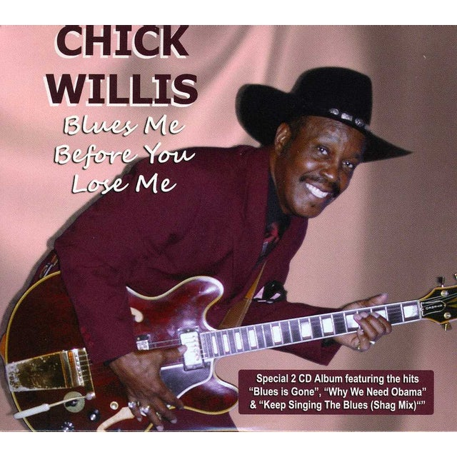 Chick Willis BLUES ME BEFORE YOU LOSE ME CD