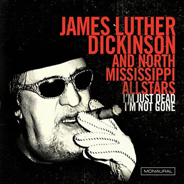 James Luther Dickinson & North Mississippi I'M JUST DEAD I'M NOT GONE Vinyl Record