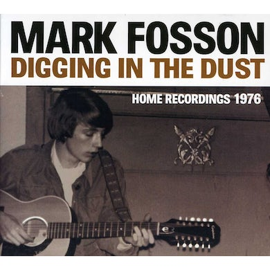 Mark Fosson DIGGING IN THE DUST: HOME RECORDINGS 1976 CD