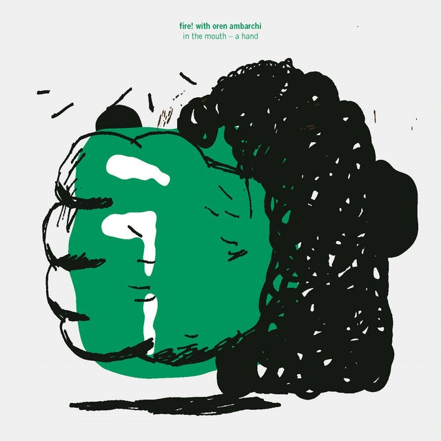 Fire With Oren Ambarchi IN THE MOUTH - A HAND Vinyl Record