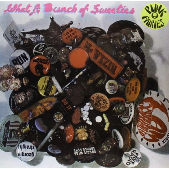 Pink Fairies WHAT A BUNCH OF SWEETIES Vinyl Record
