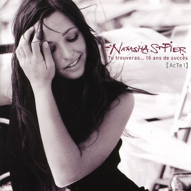Natasha St-Pier TU TROUVERAS: 10 ANS DE SUCCESS CD