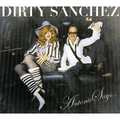 Dirty Sanchez ANTONIO SAYS CD