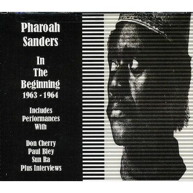Pharoah Sanders IN THE BEGINNING 1963-1965 CD