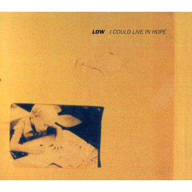 Low I COULD LIVE IN HOPE CD