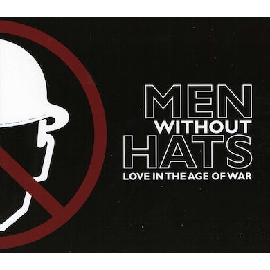 Men Without Hats LOVE IN THE AGE OF WAR CD