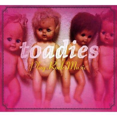 Toadies PLAY ROCK MUSIC CD