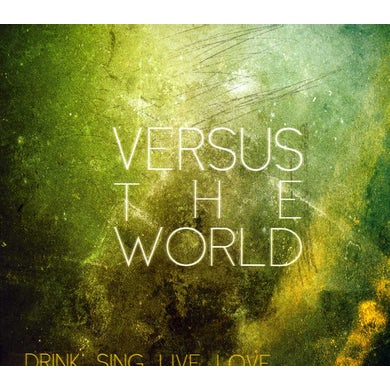 Versus The World DRINK SING LIVE LOVE CD