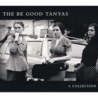 Be Good Tanyas COLLECTION (2000-2012) CD