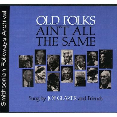 Joe Glazer OLD FOLKS AIN'T ALL THE SAME CD