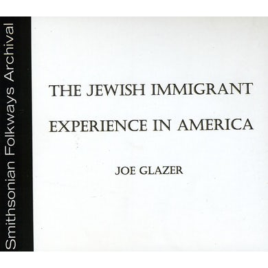 Joe Glazer THE JEWISH IMMIGRANT EXPERIENCE IN AMERICA CD