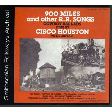 Cisco Houston 900 MILES AND OTHER R.R. SONGS CD