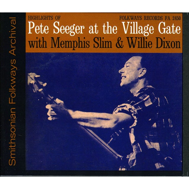 Pete Seeger VILLAGE GATE WITH MEMPHIS SLIM AND WILLIE DIXON CD