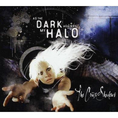 Cruxshadows AS THE DARK AGAINST MY HALO CD