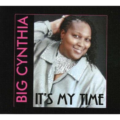 Big Cynthia IT'S MY TIME CD