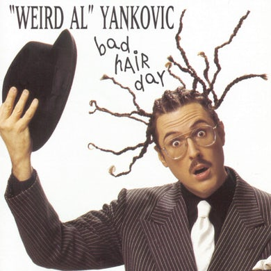 Weird Al Yankovic BAD HAIR DAY CD