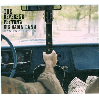 Reverend Peyton'S Big Damn Band BETWEEN THE DITCHES CD