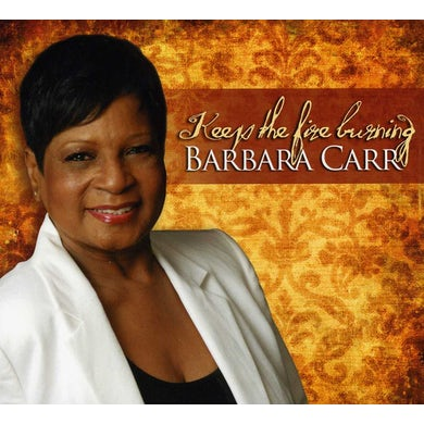 Barbara Carr KEEP THE FIRE BURNING CD
