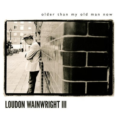 Loudon Iii Wainwright OLDER THAN MY OLD MAN NOW Vinyl Record