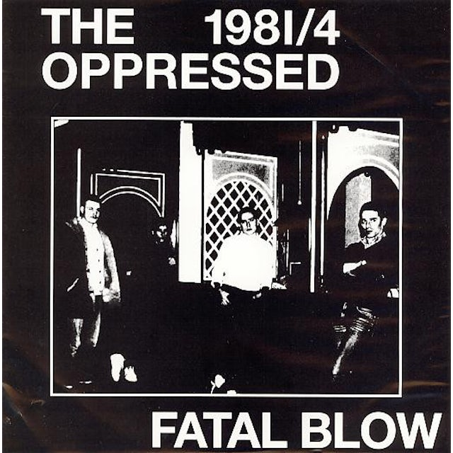 The Oppressed FATAL BLOW Vinyl Record